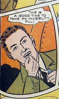 Este es un buen momento para tomar una píldora de invisibilidad