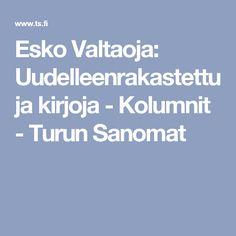 Esko Valtaoja: Uudelleenrakastettuja kirjoja - Kolumnit - Turun Sanomat