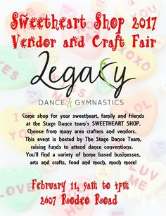 Sweetheart Shop 2017 Vendor and Craft Fair February 11, at North Platte's Legacy Dance and Gymnastics, 2607 Rodeo Road.