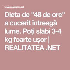 """Dieta de """"48 de ore"""" a cucerit întreagă lume. Poţi slăbi 3-4 kg foarte uşor   REALITATEA .NET Cancer, Health Fitness, Vegetarian, Education, Tips, Sport, Fast Diets, Pray, Deporte"""