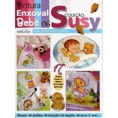 Revista Susy Pintura Enxoval Bebê 17 lindos riscos e ideias incríveis! Aprecie!   Fabricante:  Editora Minuano
