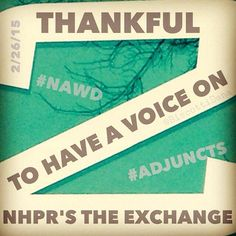 Thankful for being a guest on today's @NHPRExchange. #365Thankful2015 @UNHManchester #NAWD #adjunct