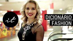 Dicionário Fashion - Termos Fashion - Programa it - Érica Araújo