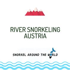River snorkeling in the Austrian Alps in Viecht amTraunfall Heart Of Europe, Snorkeling, Austria, Around The Worlds, River, Alps, Diving, Rivers, Scuba Diving