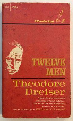 Twelve Men - Theodore Dreiser 1st Printing (1962 - Paperback) Character Sketches