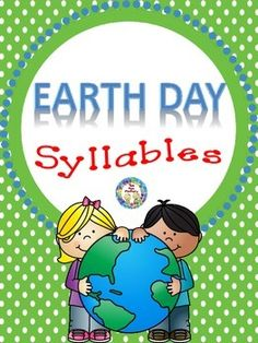 "FREE!  Let your kids have fun sorting 1, 2, and 3 syllable ""Earth Day words"" !  This freebie is part of our larger Earth Day unit, appropriate For PK- 2. You can see the complete unit at The Fun Factory on TpT. Earth Day PK-2"