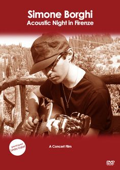 """Acoustic Night In Firenze - A concert film"" by Simone Borghi - Credits: Live Recording, Mixing - Release Year: 2010"