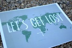 Lets Get Lost. Travel Quote Map.