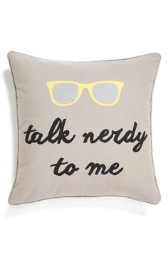 A glittery gold-and-silver eyeglass graphic embellishes this delightful canvas accent pillow that proclaims 'Talk Nerdy to Me.'
