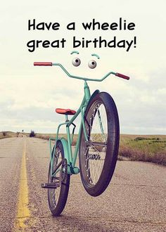 "Shop and buy this beautiful ""Have a Wheelie Great Birthday!"" Humorous Birthday Greeting Card by artist, Kim Whittemore. Express your love and affection with birthday cards from St. Happy Birthday Artist, Happy Birthday Wishes Sister, Happy Birthday Beautiful, Birthday Wishes Funny, Happy Birthday Sister, Happy Birthday Greetings, Happy Birthday Special Person, Cute Birthday Messages, Funny Happy Birthday Images"