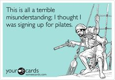 This is all a terrible misunderstanding; I thought I was signing up for pilates.