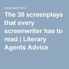 The 30 screenplays that every screenwriter has to read   Literary Agents Advice
