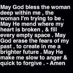 Bless The Woman Within Me #thankyou #god #best #life #iam #blessed #happy #healthy #rich #love #woman #future #self #moveon #pain #heart #past #live #positive #today #forgive #me #amen #trust #universe #truth #quote #qotd #livelifehappy #selflove