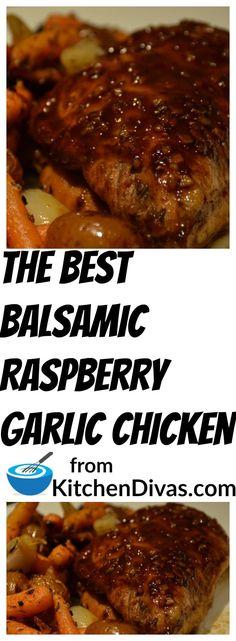 Balsamic Raspberry Garlic Chicken - Kitchen Divas