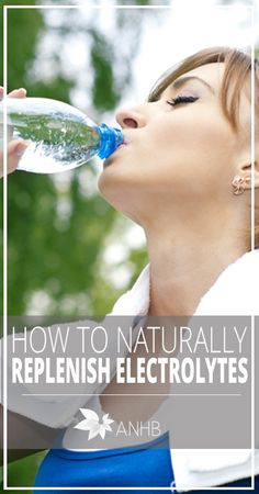 How to Naturally Replenish Electrolytes - All Natural Home and Beauty