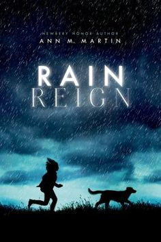 <2014 pin - ACPL Short List> Rain Reign by Ann Martin. SUMMARY: Struggling with Asperger's, Rose shares a bond with her beloved dog, but when the dog goes missing during a storm, Rose is forced to confront the limits of her comfort levels, even if it means leaving her routines in order to search for her pet.