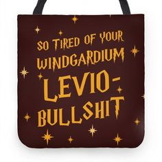 I'm So Tired Of Your Windgardium Levio-Bullshit Tote Bag Harry Potter Puns, Harry Potter Love, Cute Tote Bags, Bullshit, Hogwarts, Tired, Hand Sewing, Let It Be, Movies