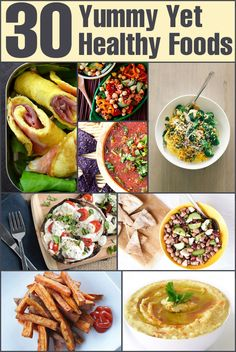 30 Yummy Yet Healthy Foods