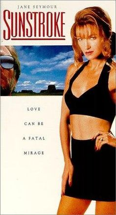 Sunstroke (1992) Thriller - Jane Seymour - Murder, blackmail, and a mysterious stranger await her at a Scottsdale motel.