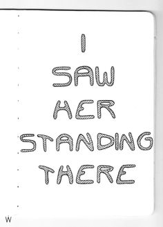 The Beatles - I saw her standing there #handlettering #lettering #ypography