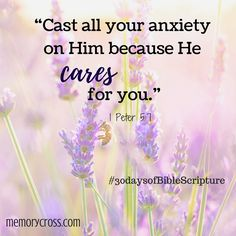 Day 22 of #30DaysofBibleScripture Lift up to God all your burdens and worries…