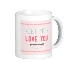 """Let me love you Valentines day romantic design Mugs"