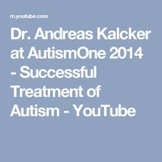Dr. Andreas Kalcker at AutismOne 2014 - Successful Treatment of Autism - YouTube