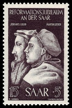Stamp honoring the reformers John Calvin and Martin Luther.I would love to see this stamp! Reformation Day, Protestant Reformation, Martin Luther Reformation, 5 Solas, Stamp Auctions, John Calvin, Berlin, Reformed Theology, Church History