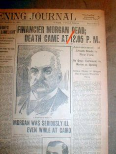 Gilded Age financier, philanthropist, art collector, J. P. Morgan, (1837-1913) obituary announcement, March, c.1913. On cover of the Lewiston Evening Journal, Maine. ~~ (Stephen A. Goldman Historical Newspapers) ~~ {cwl}