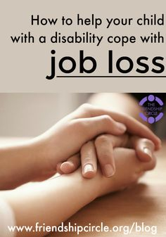 How to Help Your Child With a Disability Cope With Job Loss   #specialneeds