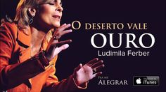 Ludmila Ferber - O Deserto Vale Ouro (CD Pra Me Alegrar)