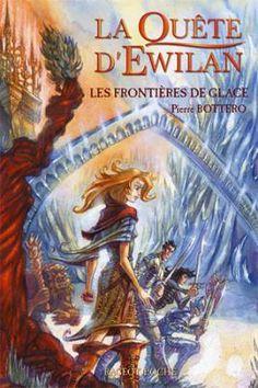 La quête d'Ewilan, Tome 2 : Les frontières de glace par Pierre Bottero (lu : 27/07/2015)