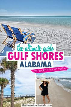This contains: Text: the ultimate guide Gulf Shores Alabama, 21 bucket list activities. Images: two chairs on the beach, palm trees and woman standing on the white sand beach. Best Beaches For Kids, Best Us Beaches, Best Family Beaches, Best Family Vacations, Things For The Beach, Things To Do, Us Beach Vacations, Vacations In The Us, Beach Trip