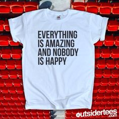 EVERYTHING IS AMAZING AND NOBODY IS HAPPY / Outsider.