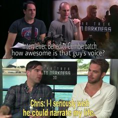 """Zachary Quinto and Chris Pine on Benedict Cumberbatch ME TOO. <---Me three!!!!!!!!!!!!"" <--- I'd rather he be the leading male in mine!"