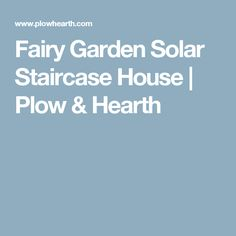 Wonderful Fairy Garden Solar Staircase House | Plow U0026 Hearth