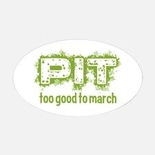 Pit: Too Good to March Decal for