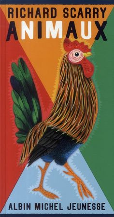 Image detail for -Livre: Animaux - Richard Scarry - Albin Michel Richard Scarry, Albin Michel Jeunesse, Chef D Oeuvre, Rooster, Kids, Balance, Amazon Fr, Detail, Inspiration