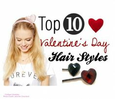 Looking for a hairstyle for Valentines Day? Check out our top 10 Valentines Day Hair Styles!