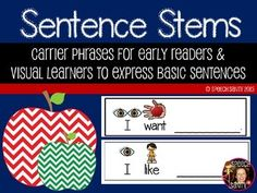 Sentence Stems: Carrier Phrases for early readers and visual learners
