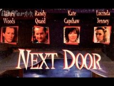 Next Door 1994- Full MovieGreat black comedy staring James Woods and Randy Quaid. This movie was never released on DVD and is very rare. Hope you enjoy!