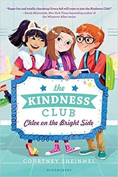 The Kindness Club: Chloe on the Bright Side: Courtney Sheinmel: 9781681195315: Books - Amazon.ca