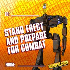 Stand erect and prepare for combat. Fan-made Geek Culture, Borderlands The Handsome Collection, Borderlands 1, Girlfriend Humor, School Games, Bioshock, Funny Clips, Game Art, Geek Stuff
