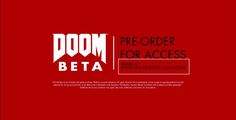 Dooms Beta and Release Information Doom Beta looks like the Quake style of multiplayer game play.  I think this will not make much of an impact but for the super Doom fans it will.  https://gamersconduit.com/dooms-beta-release-information/