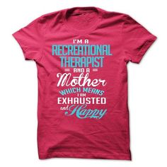 I am a RECREATIONAL THERAPIST and a mother T-Shirts, Hoodies (23$ ==► Order Shirts Now!)