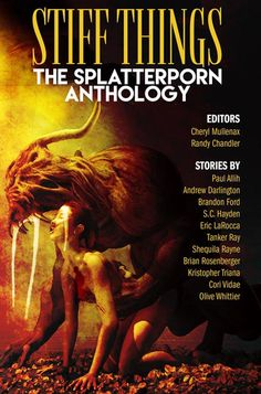 """Edited by Cheryl Mullenax and Randy Chandler Release Date: August 22, 2016 Format: Print/Ebook/Audio  When Comet Press put out the call for submissions for STIFF THINGS we said we were """"ready to ratchet up the eroticism and visceral intensity with hardcore stories that penetrate new depths of psychosexual horror...""""  Cover by"""