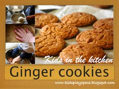 Kids in the Kitchen: Ginger Cookies