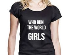 Who Run The World GIRLS - T-Shirt