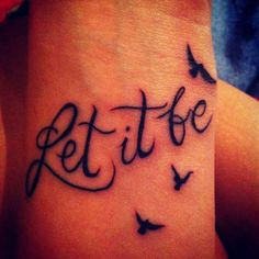 Let it be free tattoo