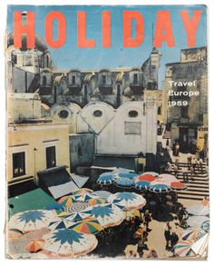 Holiday Magazine cover photo by Slim Aarons. Collage Foto, Wall Collage, Aurelie Bidermann, Travel Magazines, To Infinity And Beyond, Holiday Travel, Holiday Beach, Travel Posters, Picture Wall